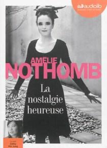 La nostalgie heureuse d'amélie nothomb livre audio