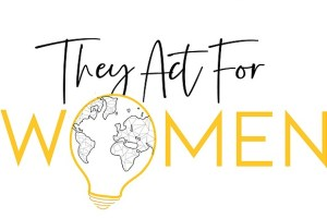 Mener une initiative pendant ta césure – They Act for Women
