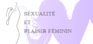Sexualité et plaisir féminin