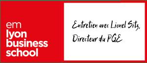 """Rencontre avec Lionel Sitz, """"nouveau"""" directeur du  Programme Grande Ecole d'emlyon business school"""