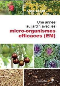 Read more about the article Une année au jardin avec les micro organismes efficaces (EM)