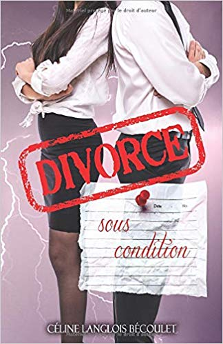 Divorce sous condition – Céline Langlois Bécoulet