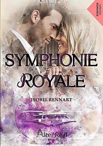 Symphonie Royale (tome 1 ) – Isobel Rennart