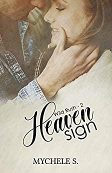 Wild Rush : Heaven Sign (tome 2) – Mychele S