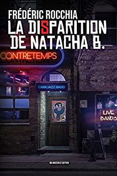 La disparition de Natacha B – Frédéric Rocchia