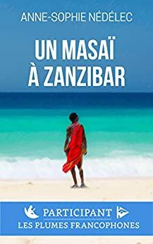 Un Masaï à Zanzibar -Anne-Sophie Nedelec-Vandaele
