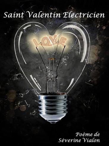 La St Valentin de l'Electricien : poème de Séverine Vialon
