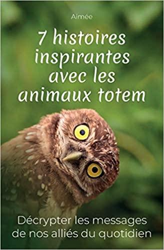7 histoires inspirantes avec les animaux totem – Aimée