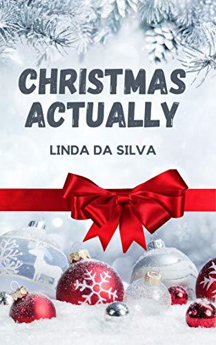 Christmas Actually – Linda Da Silva