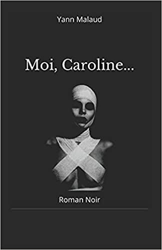 Moi, Caroline… – Yann Malaud