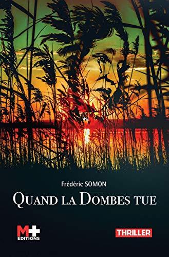 Quand la Dombes tue – Frédéric Somon