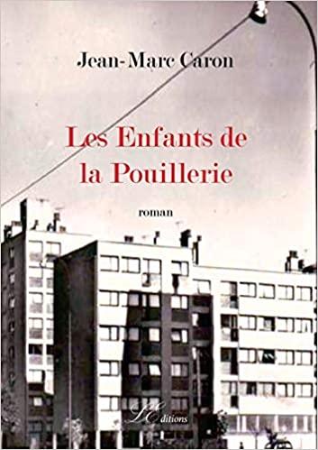 Les enfants de la Pouillerie – Jean-Marc Caron