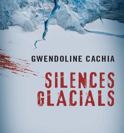 Silences Glacials – Gwendoline Cachia