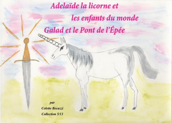 Galad et le Pont de l'Épée  (tome 5) – Colette Becuzzi