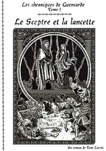 Le Sceptre et la Lancette – Tom Larret.
