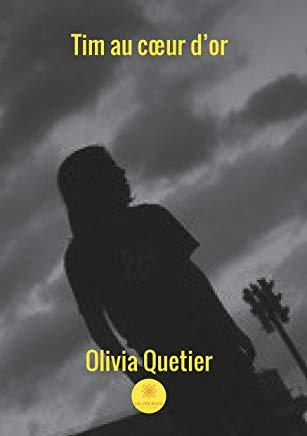 Tim au cœur d'or – Olivia Quetier