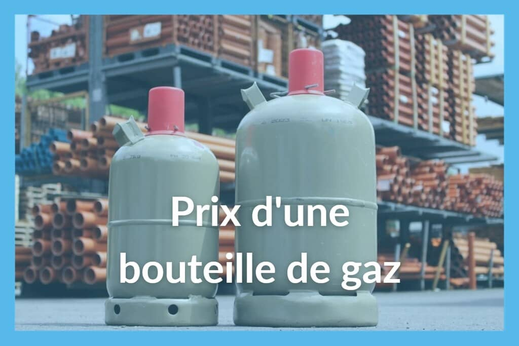 prix bouteille de gaz tous les tarifs