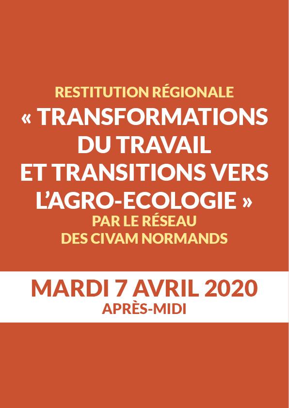 """Affiche """"Mardi 7 avril 2020 : restitution régionale """"Transformations du travail et Transitions vers l'Agro-Ecologie"""" par le Réseau des CIVAM normands"""""""