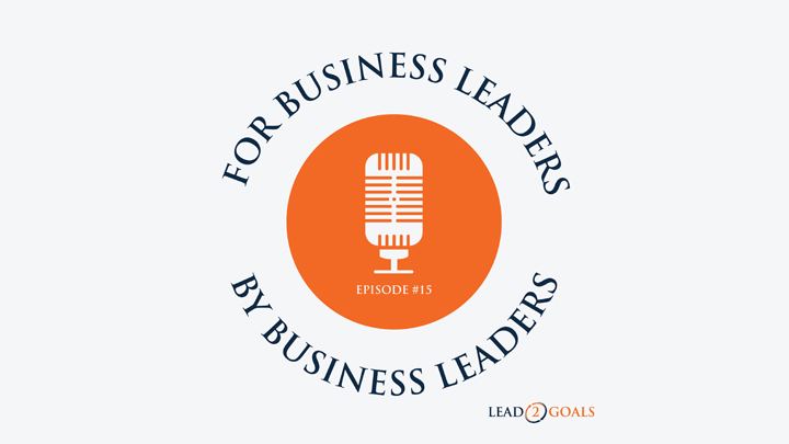 for business leaders by business leaders podcast logo episode #15