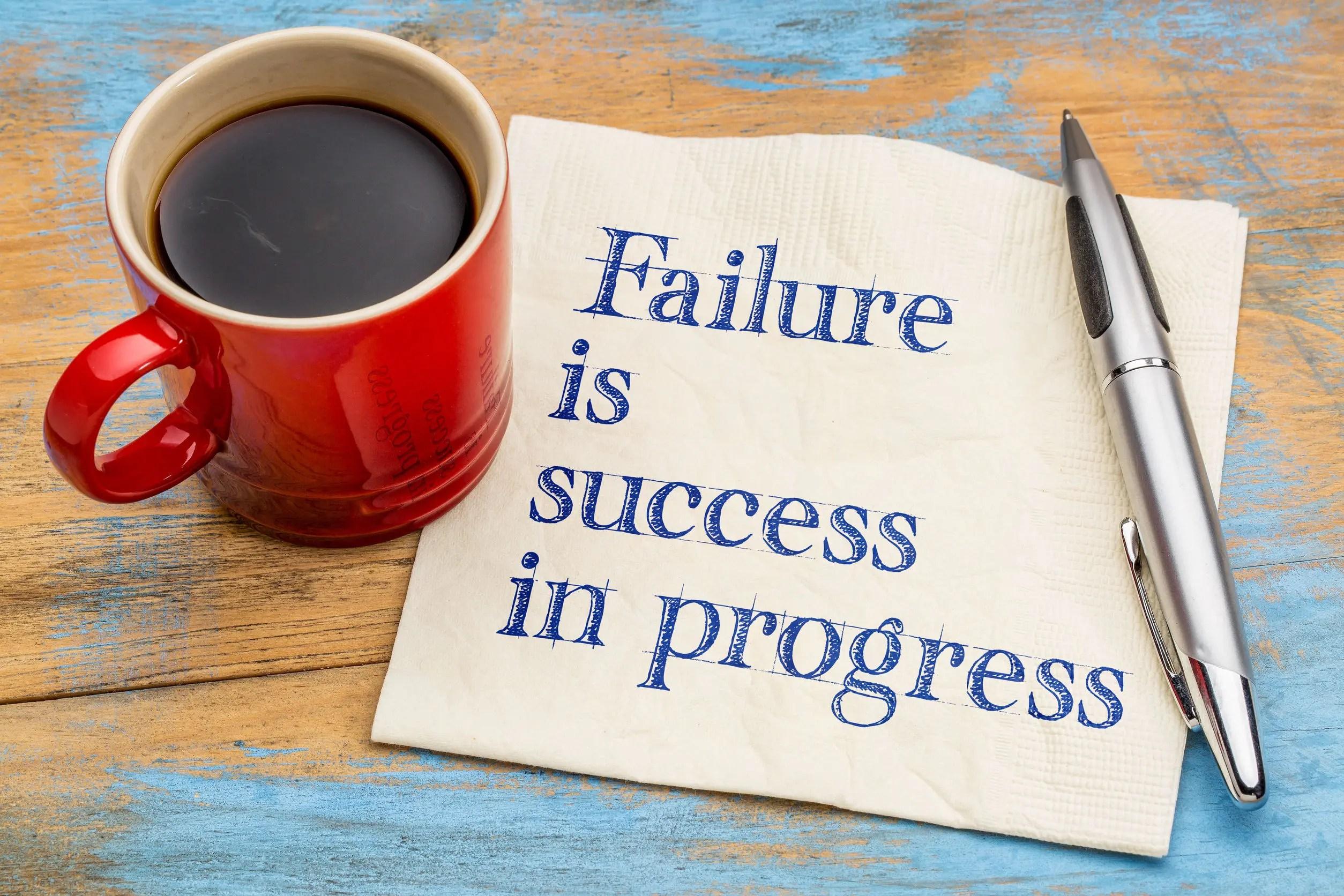 Failure is success in progress