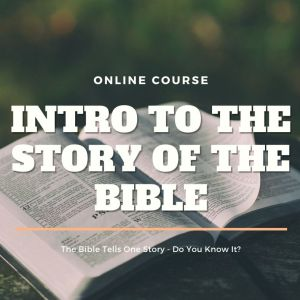 Intro to the Story of the Bible
