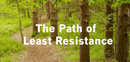Image result for the path of least resistance