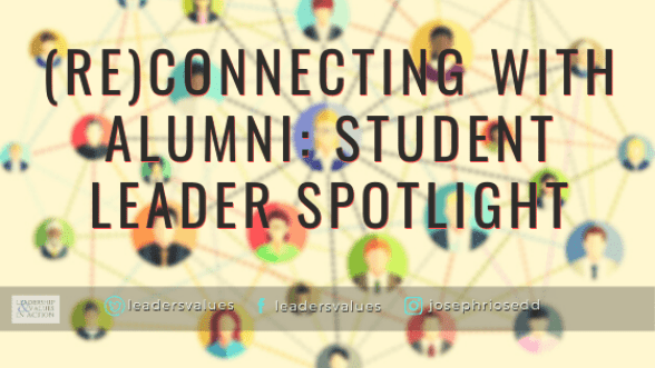 Reconnecting with Alumni: Student Leader Spotlight