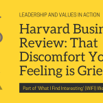 Harvard Business Review: That Discomfort You're Feeling is Grief