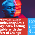 Finding Relevancy In a Changing World – Feeling Comfortable  with the Discomfort of Change