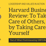 Harvard Business Review: To Take Care of Others, Start by Taking Care of Yourself (and other WiFi articles)