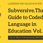 Subversive.Thread: Guide to Coded Language in Education Vol. 2