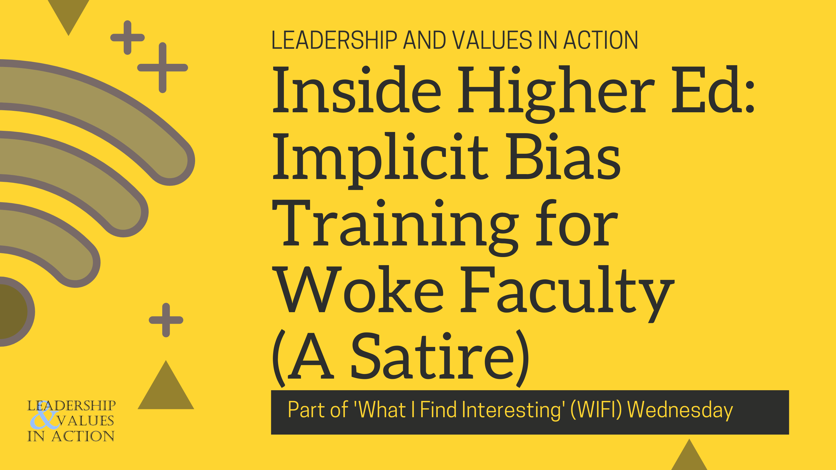 Inside Higher Ed: Implicit Bias Training for Woke Faculty (A Satire)
