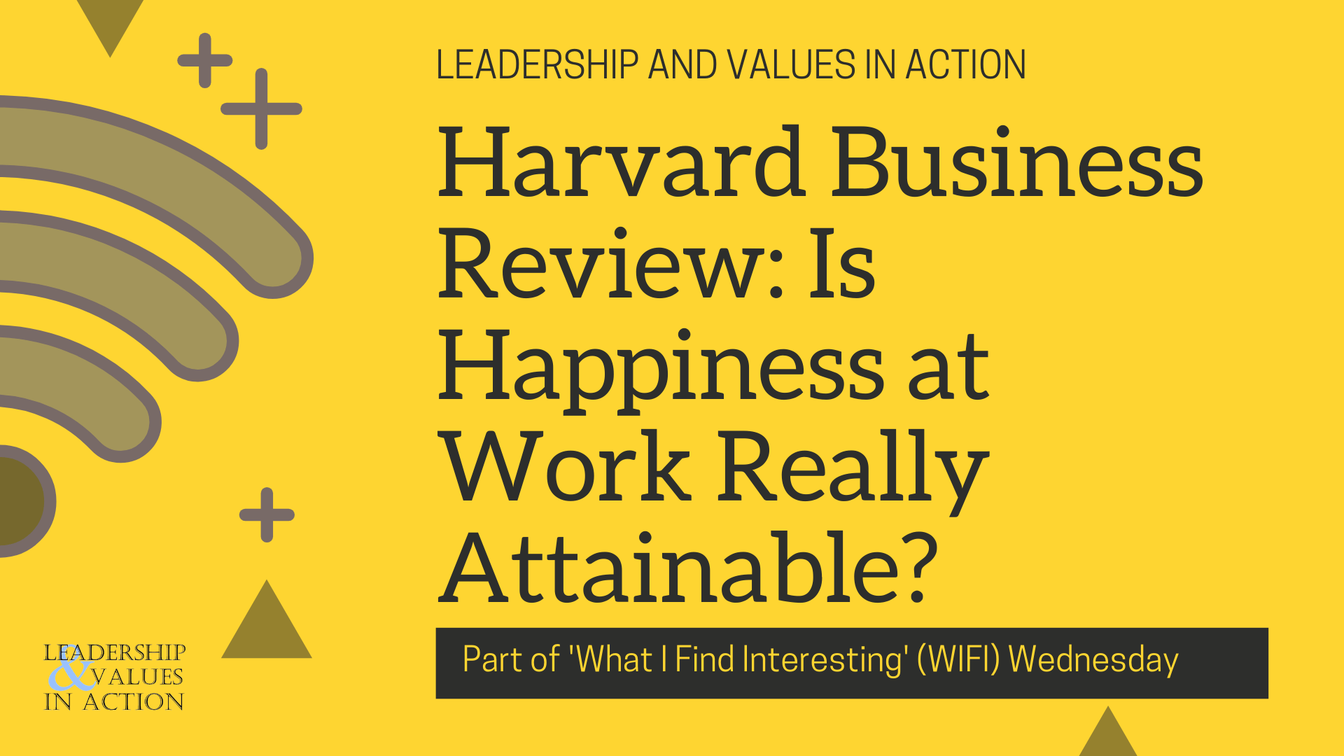 Harvard Business Review_ Is Happiness at Work Really Attainable