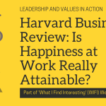 Harvard Business Review: Is Happiness at Work Really Attainable?