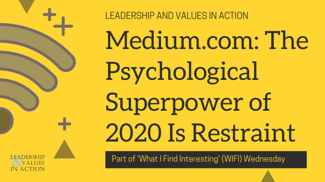 Medium.com: The Psychological Superpower of 2020 Is Restraint