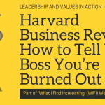 Harvard Business Review: How to Tell Your Boss You're Burned Out