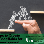 Six Steps to Create Learning Scaffolds for Staff Development