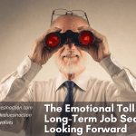 The Emotional Toll of a Long-Term Job Search: Looking Forward