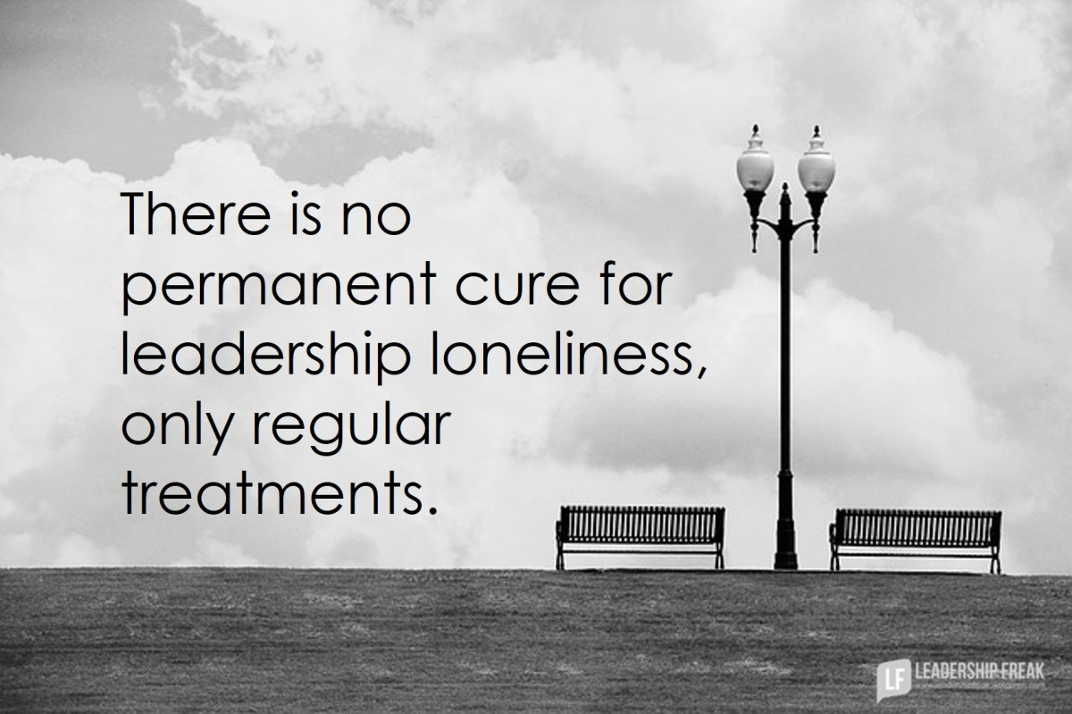 10 Reasons Leaders Feel Alone Leadership Freak