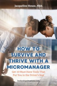 How to Survive and Thrive with a Micromanager