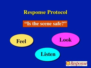 To Feel, Look and Listen is first step of Scene Safety Assessment. Power Point Slide from Response Curriculum.