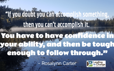 When you doubt the possibilities, you will be right