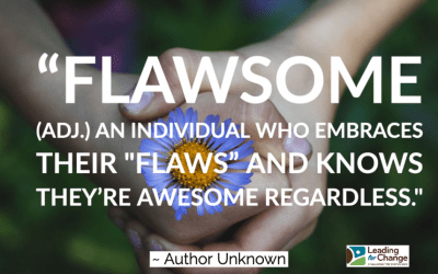 Embrace your awesome flaws