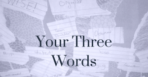 Your Three Words