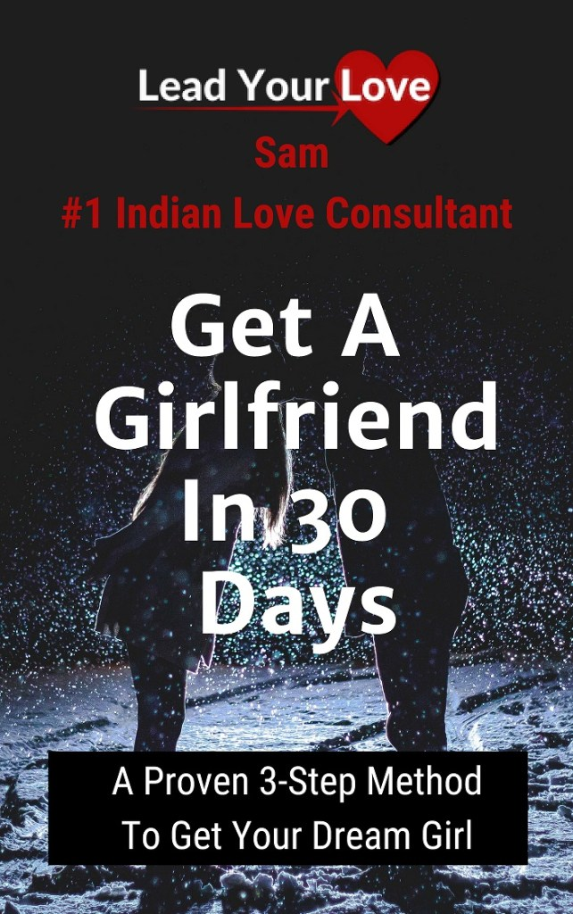 Lead Your Love - Get a girlfriend in 30 days