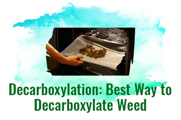 to decarboxylate weed