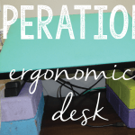 Operation: Desk Ergonomic