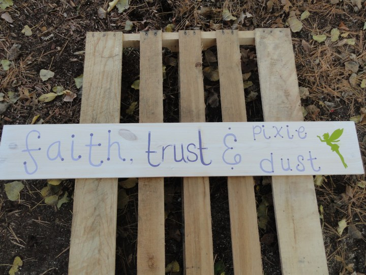 DIY reclaimed wood sign faith trust and pixie dust