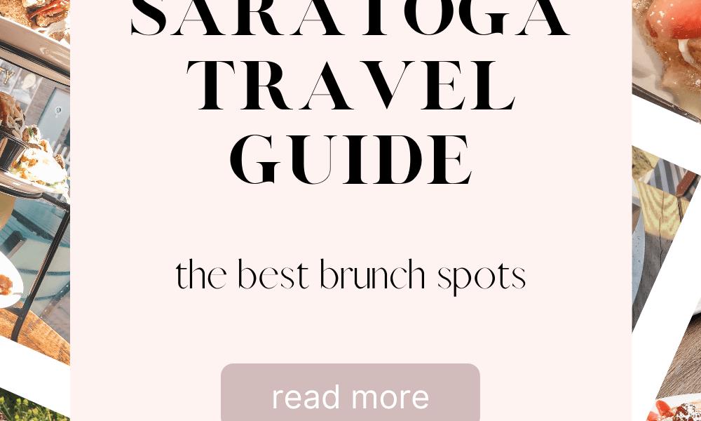 Saratoga Travel Guide: The Best Brunch Spots