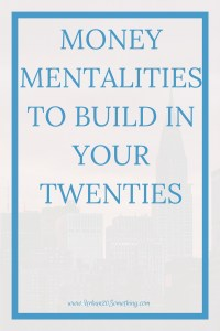 Saving money in your twenties is all about building a money mentality and habit. Click through for ways to shape that mentality young to set yourself up for life.